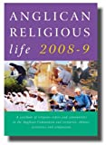 Anglican Religious Life: A Yearbook of Religious Orders and Communities in the Anglican Communion, and Tertiaries, Oblates, Associates and Comp ... A Yearbook of Religious Orders & Communitie)