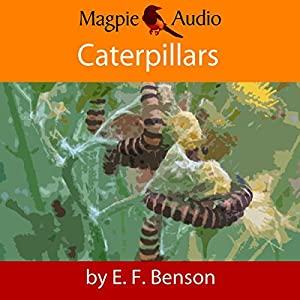 Caterpillars: An E.F. Benson Ghost Story Audiobook