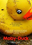 img - for Moby-duck: The True Story of 28,800 Bath Toys Lost at Sea book / textbook / text book