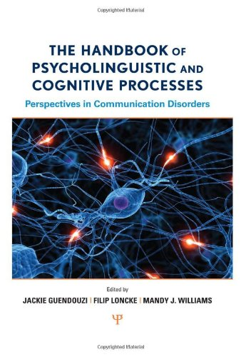The Handbook of Psycholinguistic and Cognitive Processes: Perspectives in Communication Disorders