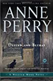 Defend and Betray: A William Monk Novel (Mortalis) (0345513967) by Perry, Anne