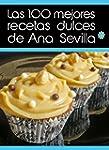 Las 100 mejores recetas dulces de Ana...