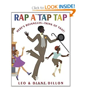 Rap a Tap Tap: Here's Bojangles - Think of That! (Coretta Scott King Illustrator Honor Books) Diane Dillon