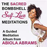 The Sacred Bombshell Self-Love Meditations