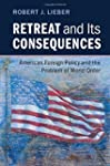 Retreat and its Consequences: America...