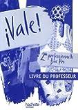 Espagnol 2e professionnelle Bac pro Vale ! : Livre du professeur