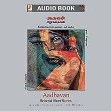 Aadhavan Short Stories | Livre audio Auteur(s) :  Aadhavan Narrateur(s) : B. Anuradha