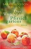 Das Wunder des Pfirsichgartens: Roman