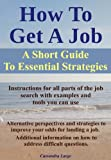 How To Get A Job: A Short Guide To Essential Strategies