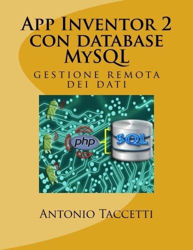 App Inventor 2 con database MySQL: gestione remota dei dati (Italian Edition)