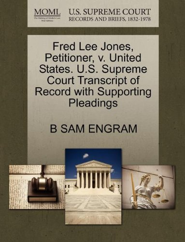 Fred Lee Jones, Petitioner, v. United States. U.S. Supreme Court Transcript of Record with Supporting Pleadings