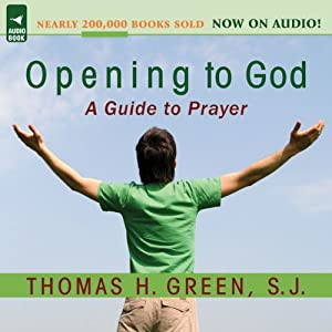 Opening to God: A Guide to Prayer | [Thomas H. Green]