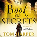 The Book of Secrets (       UNABRIDGED) by Tom Harper Narrated by Francis Greenslade