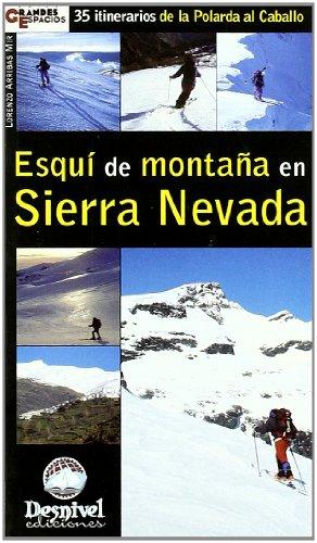 Esqui de montaña en Sierra Nevada (Grandes Espacios)