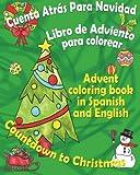 Cuenta atr�s para Navidad, libro de Adviento para colorear: Countdown to Christmas, Advent coloring book in Spanish and English (Spanish Edition)