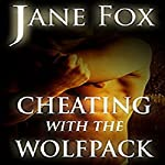 Cheating with the Wolfpack | Jane Fox