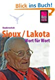 Reise Know-How Kauderwelsch Sioux / Lakota - Wort f�r Wort: Kauderwelsch-Sprachf�hrer Band 193