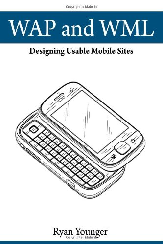 WAP and WML: Designing Usable Mobile Sites (Volume 1)