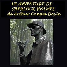 Le avventure di Sherlock Holmes [The Adventures of Sherlock Holmes]  by Arthur Conan Doyle Narrated by Silvia Cecchini