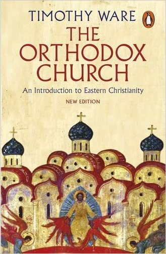 The Orthodox Church: An Introduction to Eastern Christianity written by Timothy Ware