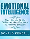 Emotional Intelligence: The Ultimate...