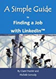 img - for A Simple Guide to Finding a Job with LinkedIn (Simple Guides) by Claire Hunter (2013-01-01) book / textbook / text book