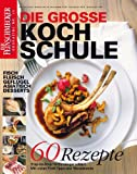 DER FEINSCHMECKER Die große Kochschule (Feinschmecker Bookazines)