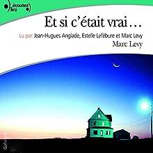 Et si c'était vrai (Arthur et Lauren 1) | Livre audio Auteur(s) : Marc Lévy Narrateur(s) : Marc Lévy, Jean-Hugues Anglade, Estelle Lefébure
