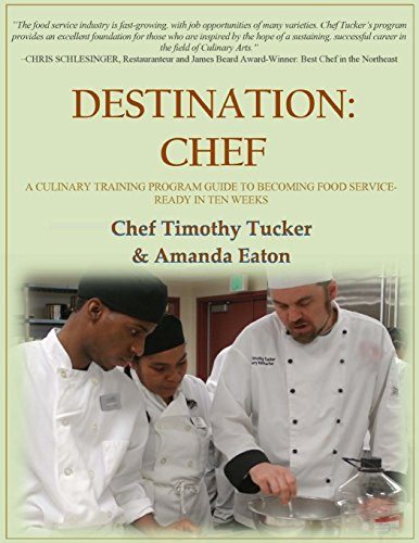 Destination: Chef: A Culinary Training Program Guide to Becoming Food Service-Ready in Ten Weeks (Timothy Training Program compare prices)