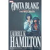 "Anita Blake, Vampire Hunter: The First Death (Anita Blake, Vampire Hunter (Marvel Hardcover))von ""Laurell K. Hamilton"""