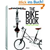 The Bike Book: Passion, Lifestyle, Design: Lifestyle, Passion, Design