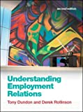 img - for Understanding Employment Relations by Dundon, Tony, Rollinson, Derek (2011) Paperback book / textbook / text book