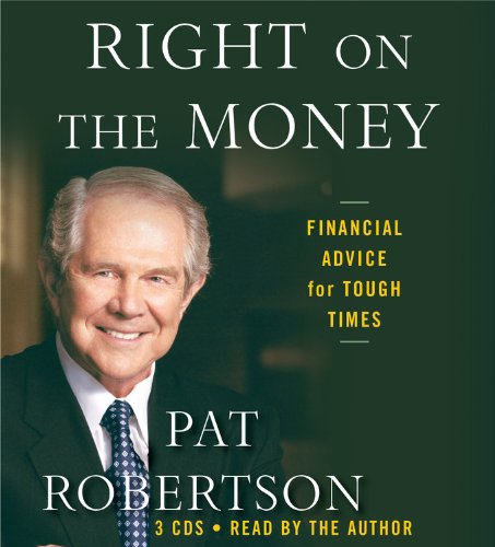 Right on the Money: Financial Advice for Tough Times., Robertson, Pat