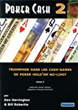 Poker Cash : Tome 2, Triompher dans les Cash Games de poker Hold'em No-limit