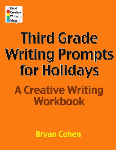 Third Grade Writing Prompts for Holidays: A Creative Writing Workbook