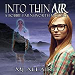 Into Thin Air: Bobbie Farnsworth, Book 1 | MJ Allaire