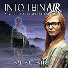 Into Thin Air: Bobbie Farnsworth, Book 1 Audiobook by MJ Allaire Narrated by Wendy Pitts
