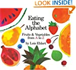 Eating the Alphabet: Fruits &amp; Vegetab...
