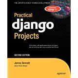Practical Django Projects 2nd Edition (Expert's Voice in Web Development)by James Bennett