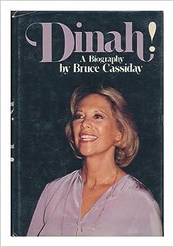 Dinah A Biography Of Dinah Shore Bruce Cassiday