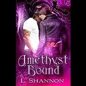 Amethyst Bound | [L. Shannon]