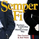 Semper Fi: Business Leadership the Marine Corps Way | Dan Carrison,Rod Walsh