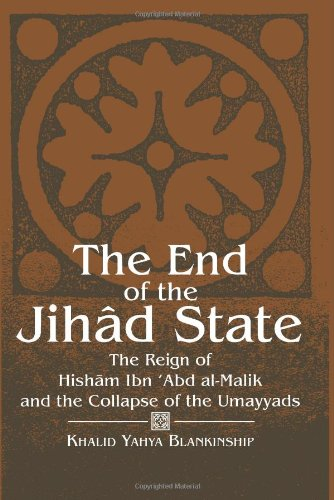 The End of the Jihad State: The Reign of Hisham Ibn Abd...