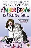 Amber Brown Is Feeling Blue (014241686X) by Danziger, Paula