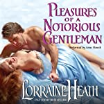 Pleasures of a Notorious Gentleman (       UNABRIDGED) by Lorraine Heath Narrated by Anne Flosnik
