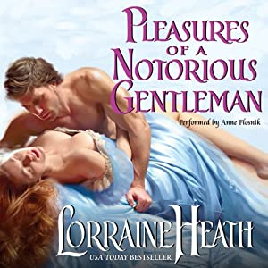 Pleasures of a Notorious Gentleman | [Lorraine Heath]