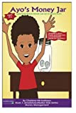 img - for Ayo's Money Jar: Learning about money can be so much fun! (Book 1:$martchoiceNation Kids Series: Money Management) book / textbook / text book