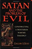 img - for Satan & the Problem of Evil: Constructing a Trinitarian Warfare Theodicy book / textbook / text book