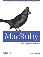 MacRuby: The Definitive Guide: Ruby and Cocoa on OS X Front Cover