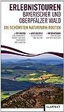 Erlebnistouren Bayerischer und Oberpfälzer Wald: Die schönsten Naturpark-Routen